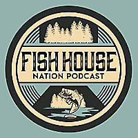 Fish House Nation Podcast