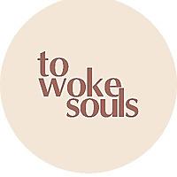 to Woke Souls