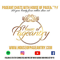 Pageant Chats with House Of Pageantry