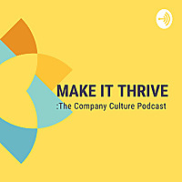 Make It Thrive | The Company Culture Podcast