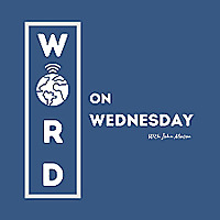 Word on Wednesday with John Mason