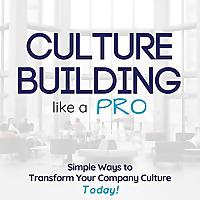 Culture Building like a PRO