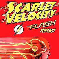 Scarlet Velocity | A Flash Podcast