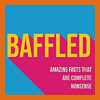 Baffled: Amazing Facts That Are Complete Nonsense