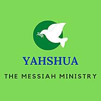 Yahshua The Messiah Ministry