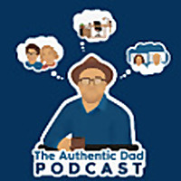 The Authentic Dad Podcast