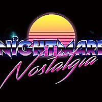 Nightmare Nostalgia