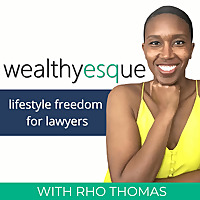 Wealthyesque: Lifestyle Freedom for Lawyers