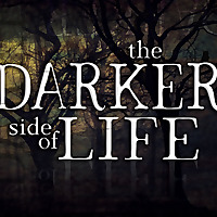 The Darker Side of Life Podcast