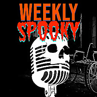 Weekly Spooky | Scary Stories to Keep You Up at Night