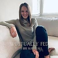 Spiritually Fed Blog Podcast