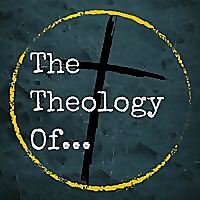 The Theology Of...