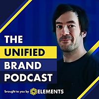 The Unified Brand | Brand Building and Strategy Podcast