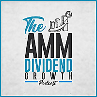 The AMM Dividend Growth Podcast