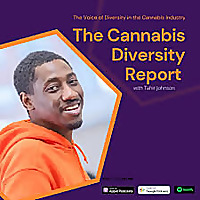 The Cannabis Diversity Report with Tahir Johnson