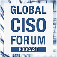 Global CISO Forum Podcast