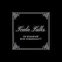 Teala Talks: DaBahamianMissCongeniality