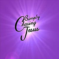 Simply Chasing Jesus
