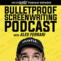 Bulletproof Screenwriting Podcast with Alex Ferrari