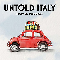 Untold Italy travel podcast