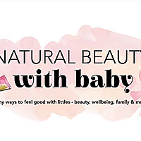 Natural Beauty with Baby