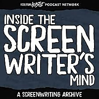 Inside the Screenwriter's Mind: A Screenwriting Podcast with Alex Ferrari