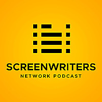 The Screenwriters Network Podcast: A Screenwriting Podcast for Emerging Writers!
