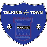 Talking Town-ITFC | Ipswich Town FC Podcast