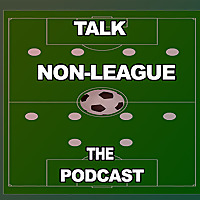 Talking Non-League Football | The Podcast
