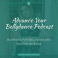 Advance Your Bellydance Podcast
