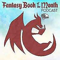 Fantasy Book of the Month Podcast