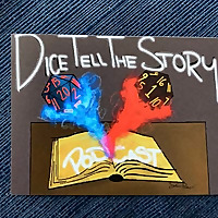 Dice Tell The Story. A DnD Podcast