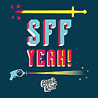 SFF Yeah! A Fantasy And Science Fiction Podcast