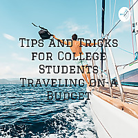 Tips and tricks for college students traveling on a budget
