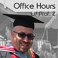 Office Hours w/ Prof. Z