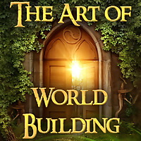 The Art of World Building: Creating Breakout Fantasy and Science Fiction Worlds In Stories and Gamin