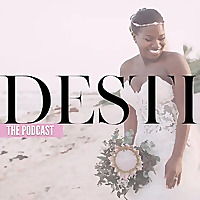 DESTI Guide To Destination Weddings Podcast | Liberating Brides, One Day At A Time