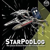 StarPodLog | The Classic Science Fiction and Fantasy Podcast