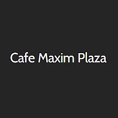 Cafe Maxim Plaza