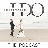 Destination I Do's Podcast