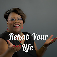 Rehab Your Life