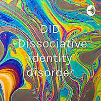 DID | Dissociative identity disorder