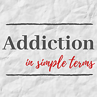 Addiction in Simple Terms