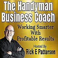 The Handyman Business Coach Podcast