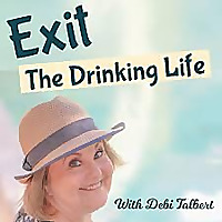 Exit The Drinking Life
