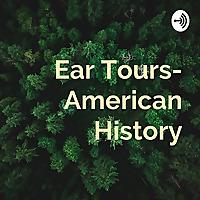 Ear Tours- American History