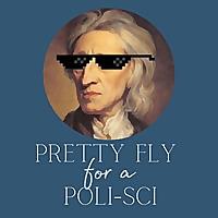Pretty Fly for a Poli-Sci