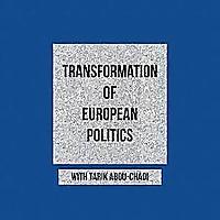 Transformation of European Politics Podcast