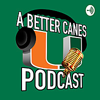 A Better Canes Podcast