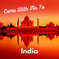 Come With Me To India